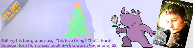 Banner ad for Andrew's Prayer. 66% off. Sale ends Dec 31. Selling his body was easy. This love thing? That's hard: College Rose Romances book 3 - Andrew's Prayer only $2